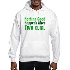 Nothing Good Hoodie