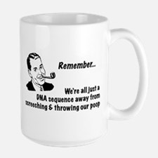 Remember... We're all just a Large Mug