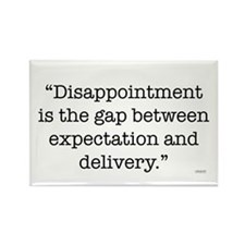 """""""Disappointment is..."""" Rectangle Magnet"""