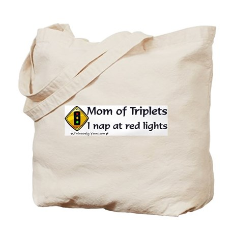 Mom of Triplets - Nap at Red Lights Tote Bag