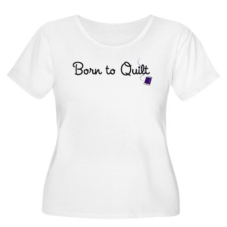 Born to Quilt Women's Plus Size Scoop Neck T-Shirt