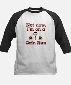 I'm on a coin run. Tee