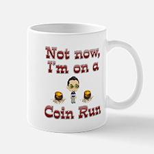 I'm on a coin run. Mug