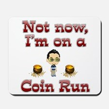 I'm on a coin run. Mousepad