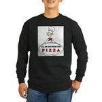 I'LL DO ANYTHING FOR PIZZA Long Sleeve Dark T-Shir