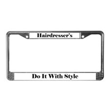 Hairdressers Do It With Style License Plate Frame