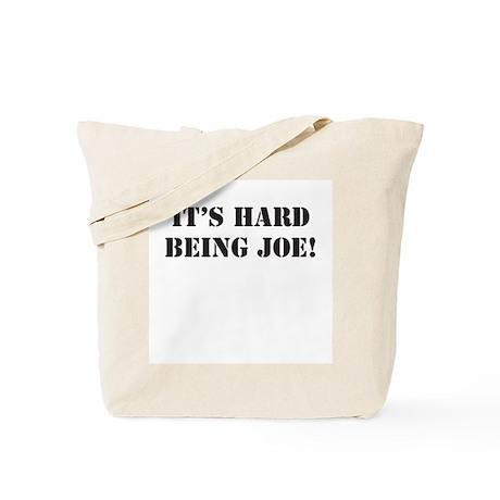 It's hard being Joe! Tote Bag