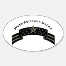 Proud Sister of a Soldier, St Oval Decal