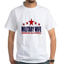Military Wife Handles All Strife Shirt