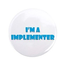 "Implementer 3.5"" Button"