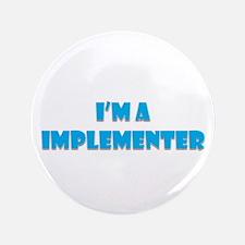 "Implementer 3.5"" Button"