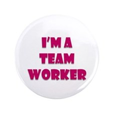 "Team Worker 3.5"" Button"