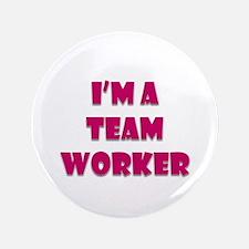 """Team Worker 3.5"""" Button"""