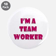 "Team Worker 3.5"" Button (10 Pack)"