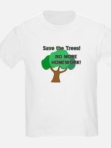 Save the Trees! No More Homew T-Shirt