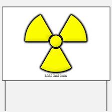 Radioactivity Yard Sign