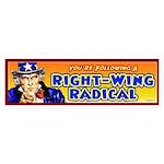 Right-Wing Radical Bumper Sticker