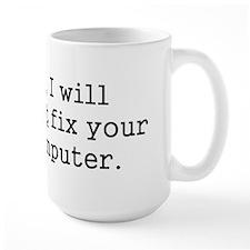 No, I Will Not Fix Your Computer Mug
