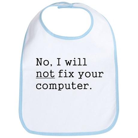 No, I Will Not Fix Your Computer Bib