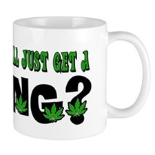 Can't We All Just Get A Bong? Mug