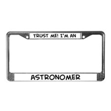 Trust Me: Astronomer License Plate Frame