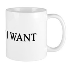 I Do What I Want Mug