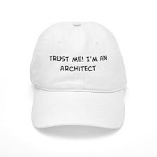 Trust Me: Architect Baseball Cap
