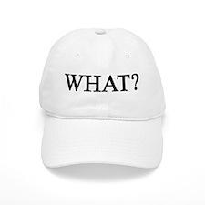 What? Baseball Cap