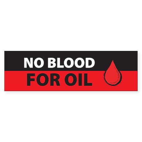 No Blood for Oil Bumper Sticker