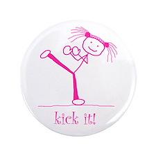 """kick it! (pink) 3.5"""" Button"""