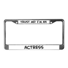 Trust Me: Actress License Plate Frame