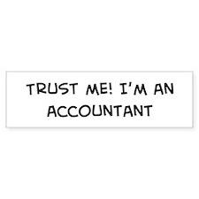 Trust Me: Accountant Bumper Bumper Sticker