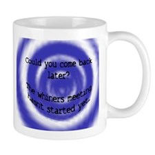 whiners meeting copy Mugs