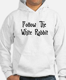 Follow The White Rabbit Hoodie Sweatshirt