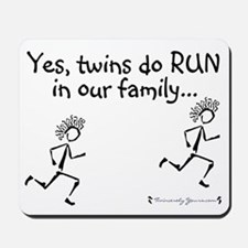 Twins do RUN in the Family Mousepad