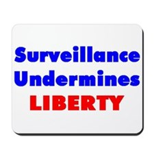 Surveillance Undermines Liberty Mousepad