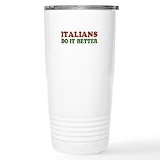 Italians Do it Better Travel Mug