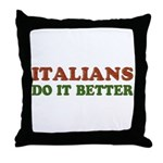 Italians Do it Better Throw Pillow