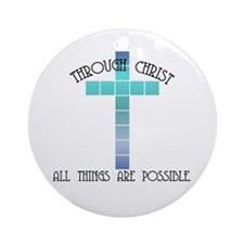 Through Christ all things are Ornament (Round)