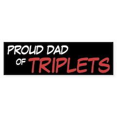 Proud Dad of Triplets Bumper Bumper Sticker