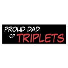 Proud Dad of Triplets Bumper Bumper Sticker