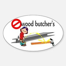 No wood butcher's Oval Decal