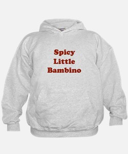 Spicy Little Bambino Hoodie