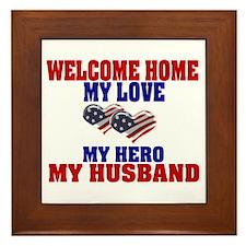 welcome home husband Framed Tile