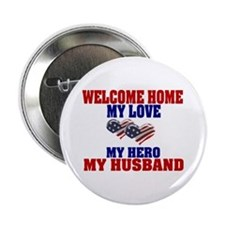"""welcome home husband 2.25"""" Button"""