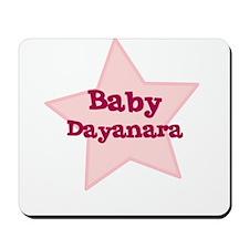 Baby Dayanara Mousepad