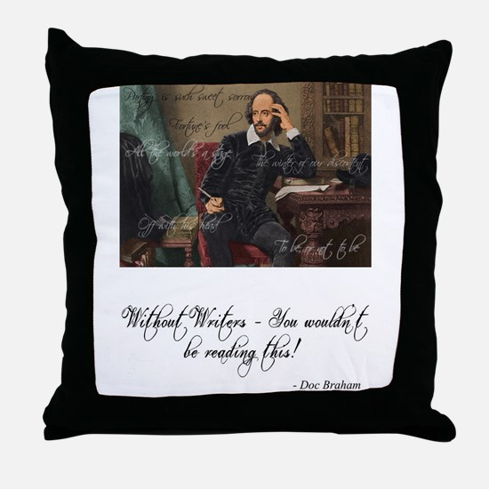 Without Writers - You wouldn't be rea Throw Pillow