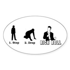 """Stop, Drop, Rick Roll"" Oval Decal"