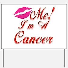 Kiss Me! I'm a Cancer! Yard Sign