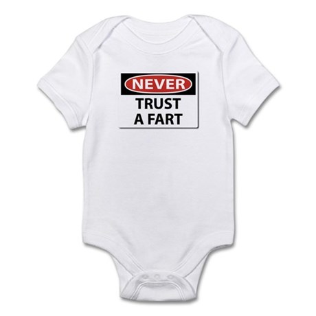 Never Trust a Fart Infant Onsie